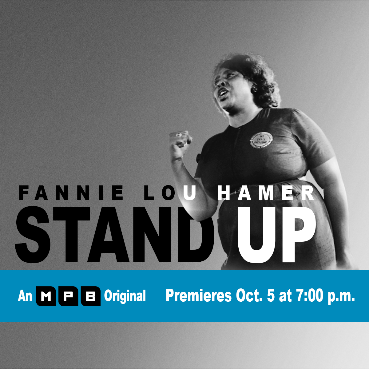 Fannie Lou Hamer: Stand Up, premieres Oct. 5 at 7 PM on MPB TV.